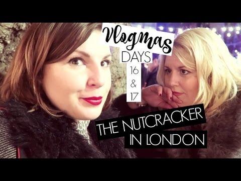 VLOGMAS DAY 16 & 17 / The Nutcracker in London