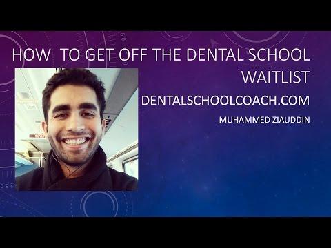 How to get off Dental School Waitlist