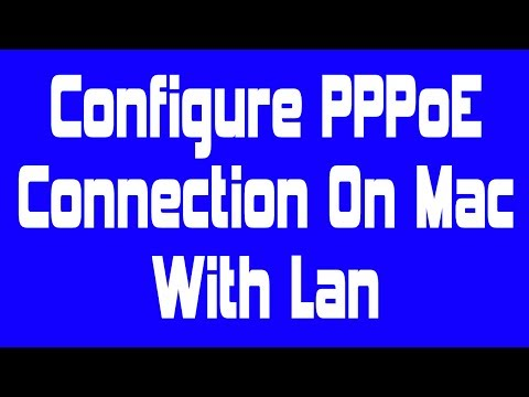 Configure PPPoE Connection on MAC | PPPoE internet Connection Settings