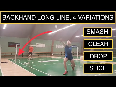 BADMINTON TECHNIQUE #40 - BACKHAND LONGLINE, 4 VARIATIONS
