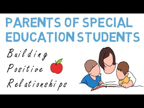 Parents of Special Education Students: Building Positive Relationships