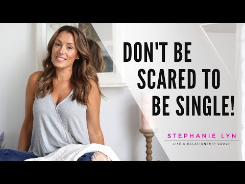 Don't be Scared to be SINGLE | Stephanie Lyn Coaching