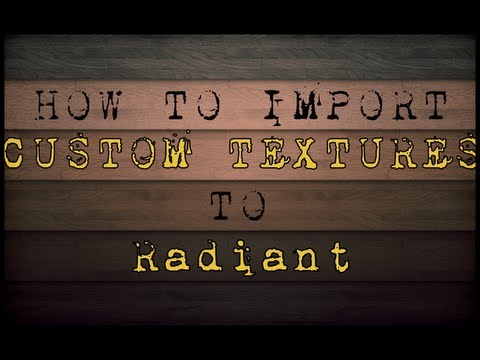 CoD4 Radiant - How to Import Custom Textures to Radiant