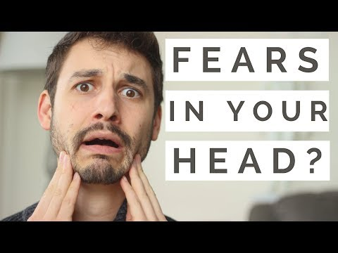 DEALING WITH THE FEARS IN YOUR HEAD