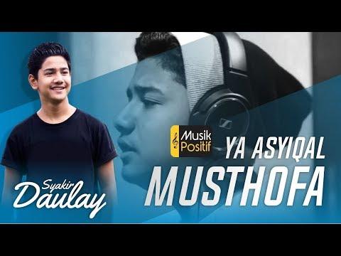 Syakir Daulay Ya Asyiqal Musthofa