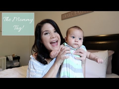 THE MOMMY TAG! TAGGED BY JUSTINE MARIE