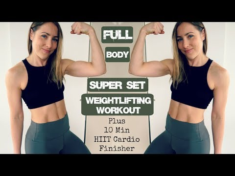 Full Body Weightlifting Workout // Supersets + 10 Min HIIT Cardio Finisher
