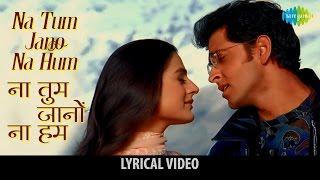 Na Tum Jaano Na hum with lyrics | ना तुम जानो न हम गाने के बोल | Kaho na Pyaar hai | Hritik Roshan