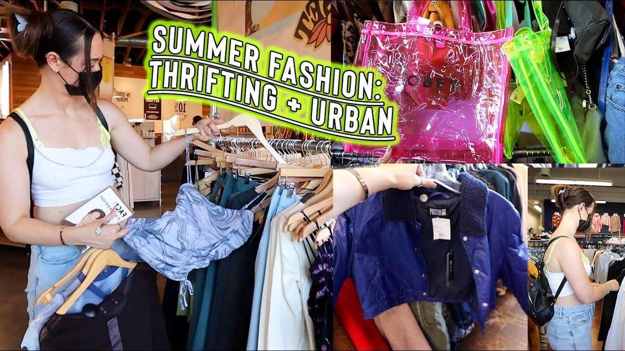 summer fashion: thrift shopping, urban outfitters + birthday dinners!!