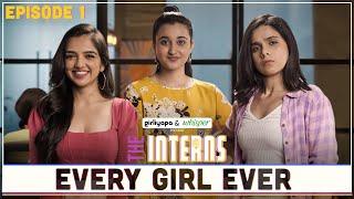 The Interns | Episode 1 - Every Girl Ever | Girliyapa Originals