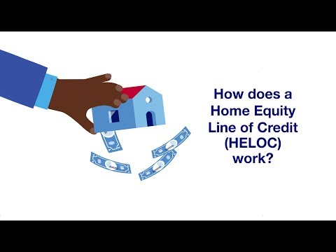 How does a Home Equity Line of Credit (or a HELOC) Work?