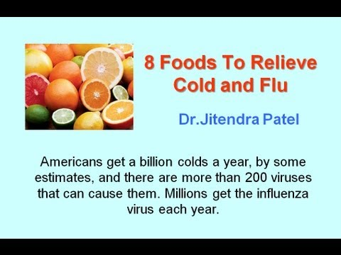 Health Videos : 8 Best Foods To Relieve cold and flu