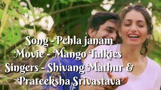 Pehla Janam Lyrics| Mango Talkies | Sachin Gupta | Priyanka Lulla & Manish Tyagi |Shivang M