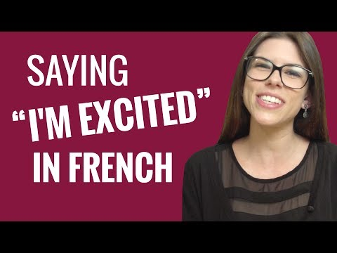 "Ask a French Teacher - How do you say ""I'm excited to do something""?"