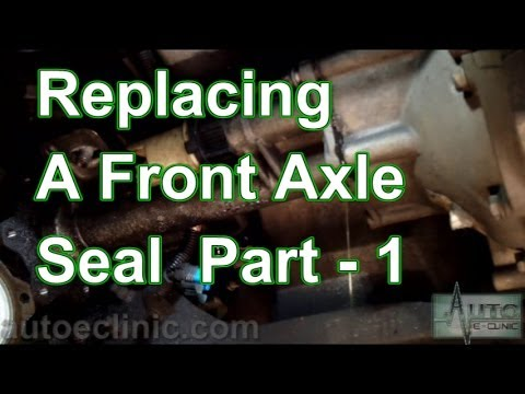 Part 1- How To Replace A Front Axle Shaft Seal  (RH Front) Chevy GMC