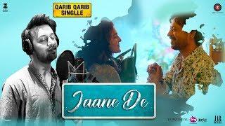 Jaane De - Atif Aslam | Qarib Qarib Singlle | Irrfan I Parvathy | Vishal Mishra