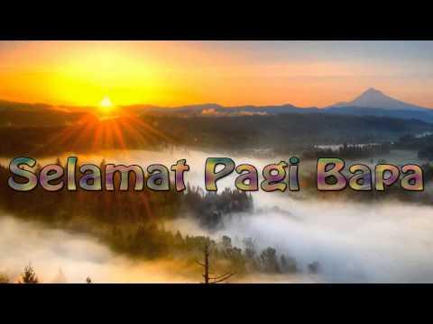 Lagu Rohani Kristen - Selamat Pagi Bapa