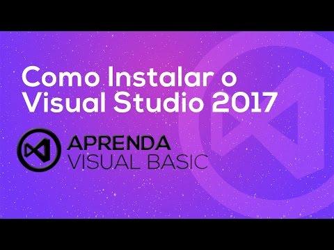 Visual Basic . net - Como Instalar o Visual Studio 2017