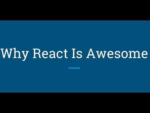 Why React Is Awesome