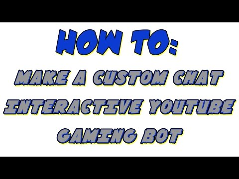 HOW TO   MAKE A CUSTOM YOUTUBE INTERACTIVE CHAT BOT   BETTER THAN NIGHTBOT