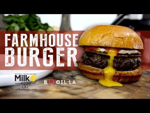 Farmhouse Burger w/ Milk & Eggs Farmer's Market B(R)OIL LA - Episode 14