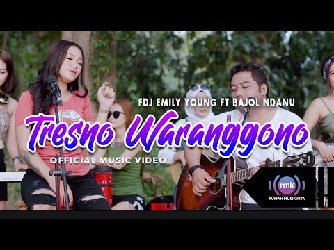 Download Lagu FDJ Emily Young Tresno Waranggono Ft. Bajol Ndanu Mp3