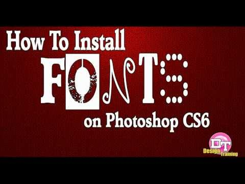 How To Install Fonts On Photoshop CS6