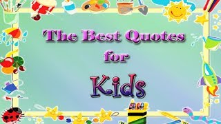 The Best Quotes For Kids | #KidsFunnyVideos | Funny Kids