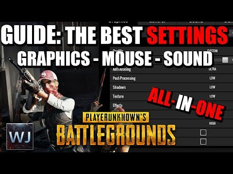 GUIDE: The BEST Settings (Graphics,mouse,sound & more) in PLAYERUNKNOWN's BATTLEGROUNDS (PUBG)