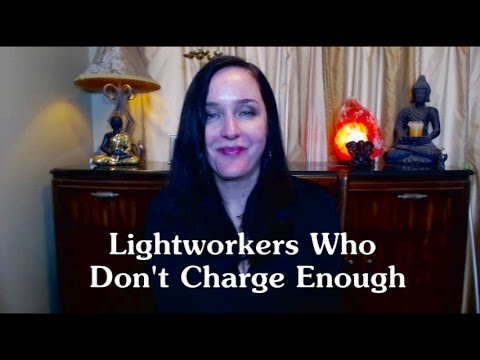 Lightworkers Who Don't Charge Enough