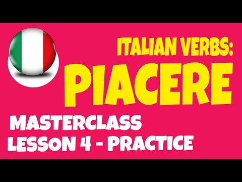 Learn Italian Verbs and Basic Italian: PIACERE and How to Say TO LIKE in Italian (Less. 4, Practice)