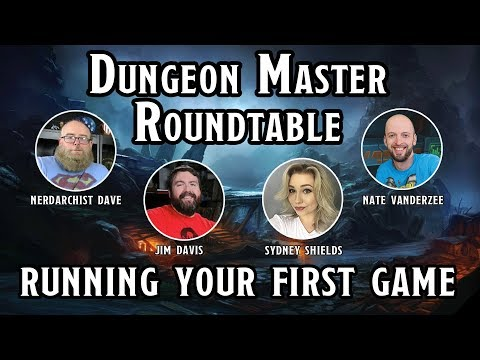 Dungeon Master Roundtable #1 - Running Your First Game