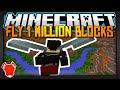 HOW I FLEW 1,000,000 BLOCKS IN MINECRAFT!