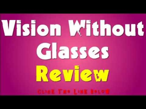 Vision Without Glasses Review | Naturally Restore 20-20 Vision!