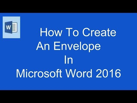 How To Create An Envelope In Microsoft Word 2016