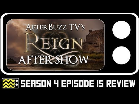 Reign Season 4 Episode 15 Review w/ Drew Lindo | AfterBuzz TV