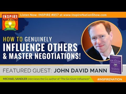 🌟JOHN DAVID MANN How to Genuinely Influence Others & Master Negotiation Skills! Go Giver Influencer