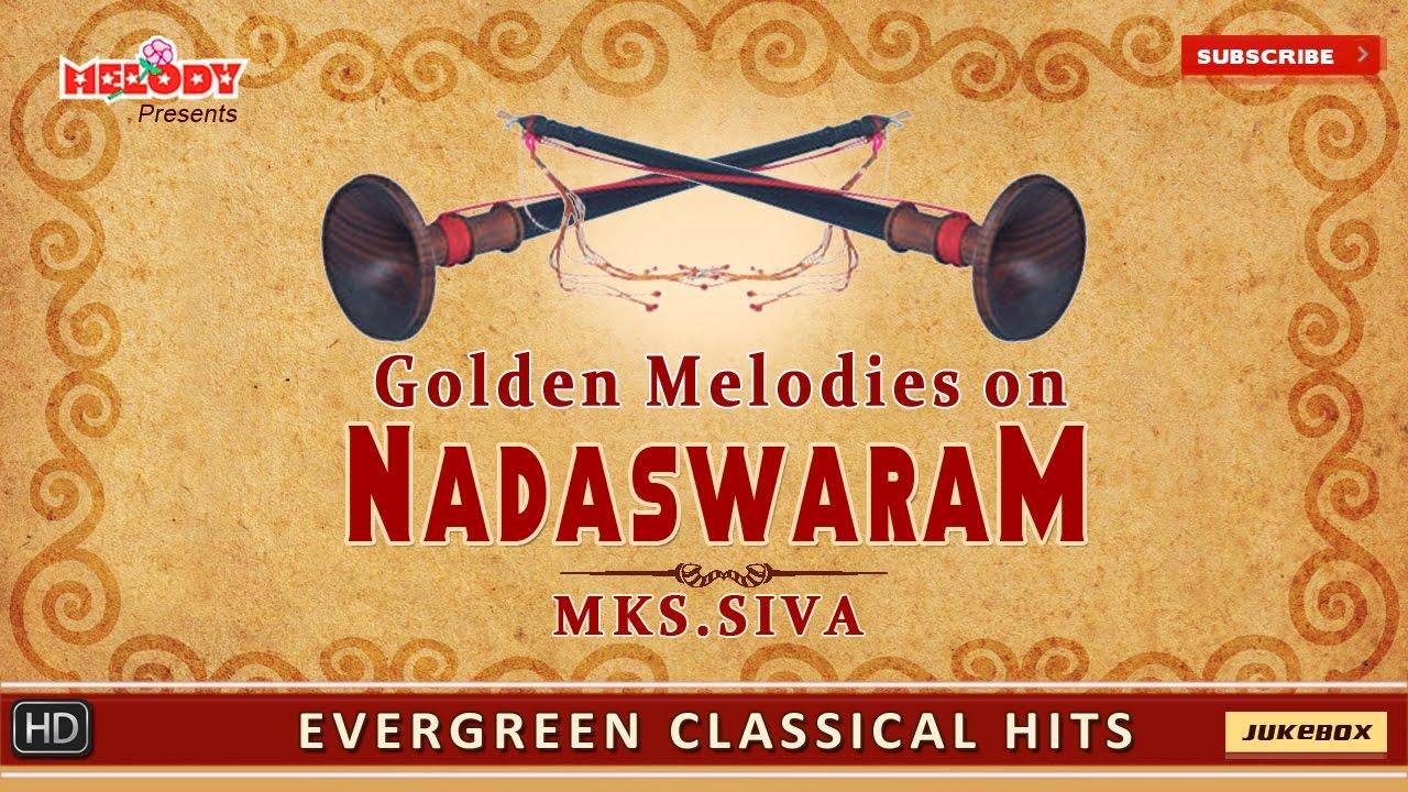 Nadhaswaram Instrumental Music   Golden Melodies On Nadaswaram by Mambalam MKS Siva   Classical Hits