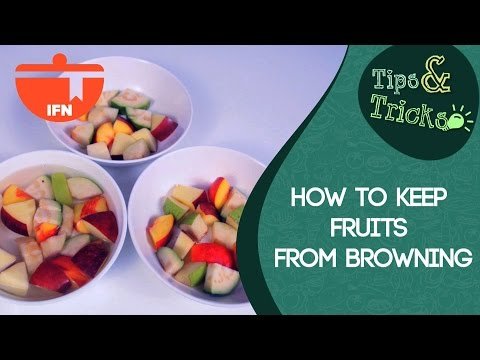 HOW TO KEEP FRUITS FROM BROWNING