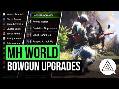 Monster Hunter World | Bowgun Customization and Upgrades Explained
