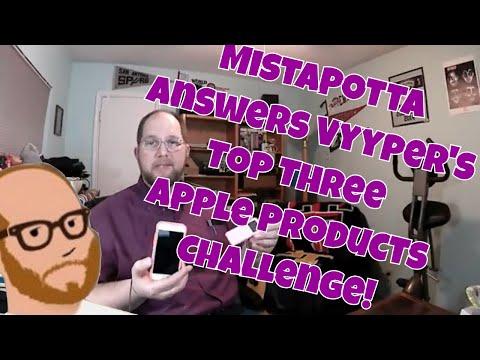 MistaPotta addresses Vyyyper's Top Three Apple Products Challenge