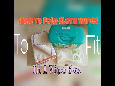 Folding Cloth Wipes to fit in a Wipe Box & Preparing Wipe Solution