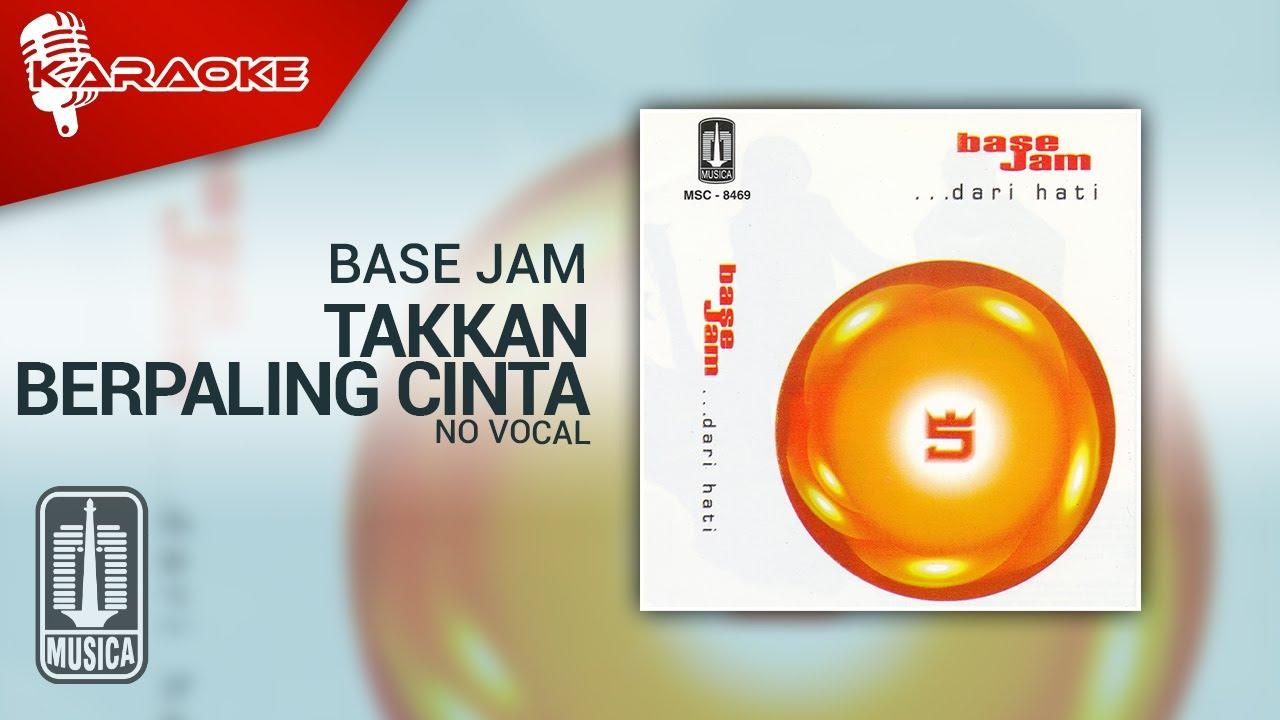 Download Base Jam - Takkan Berpaling Cinta (Official Karaoke Video)   No Vocal MP3 Gratis