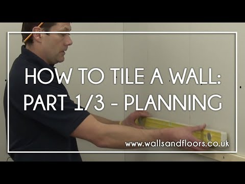How To Tile A Wall - 1/3 - Getting The Layout Right