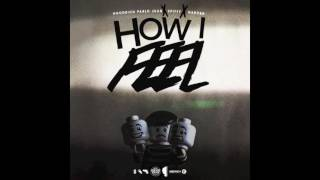 "Hoodrich Pablo Juan - ""How I Feel"" (Prod. By Nard & B | Spiffy)"