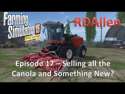 Farming Simulator 15 Gold Edition Sosnovka E17 - Selling Canola on a Great Demand!