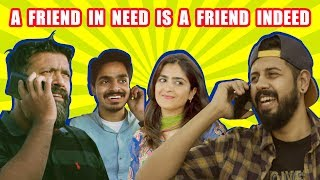 A Friend In Need Is A Friend Indeed | Bekaar Films | Comedy Skit
