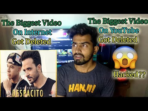 Biggest Video On YouTube Got Deleted ?? (Despacito) 😓😱😱