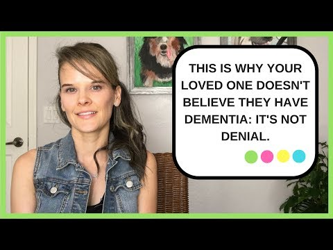 Why your loved one doesn't believe they have dementia- It's NOT denial.
