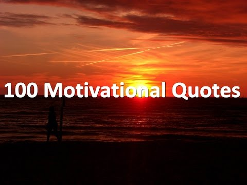 100 Motivational Quotes That Will Inspire your life 2016
